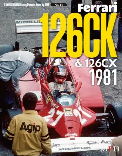 Racing Pictorial Series von Model Factory Hiro: No. 13 - Ferrari 126CK & 126CX 1981