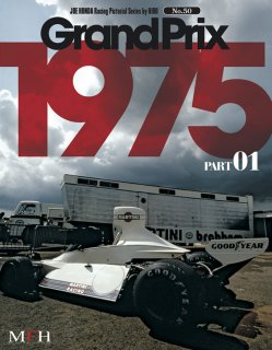 Racing Pictorial Series von Model Factory Hiro: No. 50 - Grand Prix 1975 Teil 1