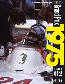 Racing Pictorial Series von Model Factory Hiro: No. 51 - Grand Prix 1975 Teil 2